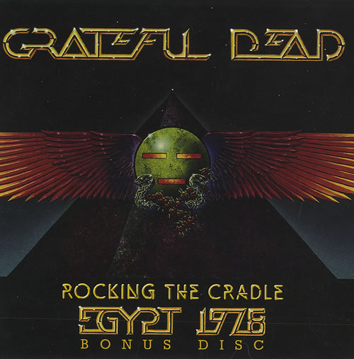 Grateful Dead — Rocking The Cradle: Egypt 1978