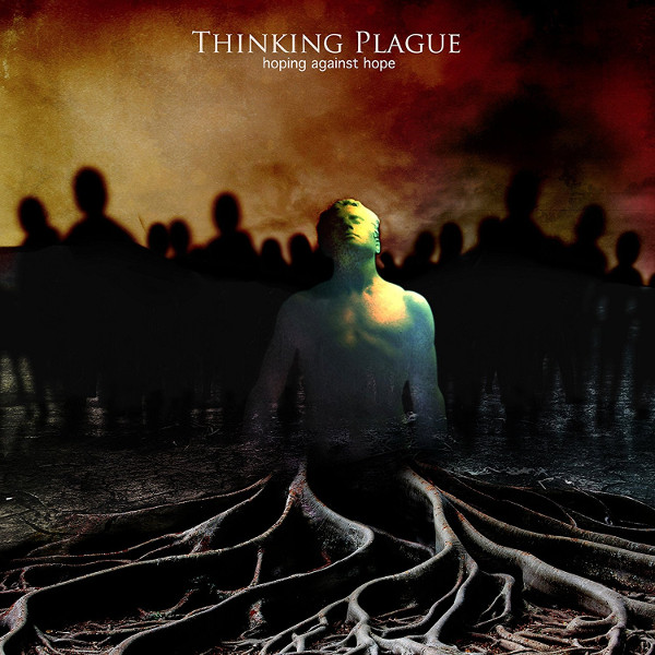 Thinking Plague — Hoping against Hope