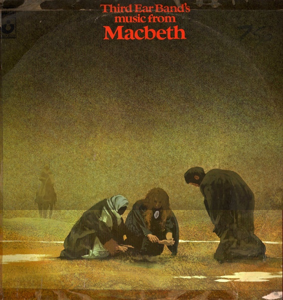 Third Ear Band — Music from Macbeth
