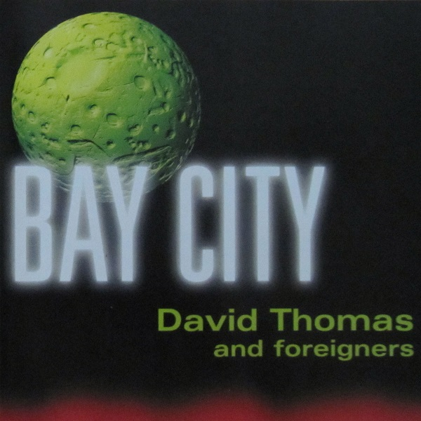 David Thomas & Foreigners — Bay City