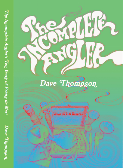 Dave Thompson - The Incomplete Angler cover