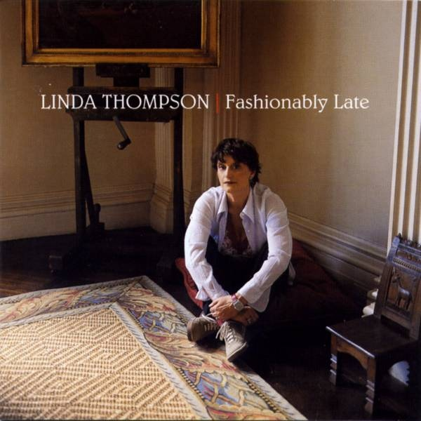 Linda Thompson — Fashionably Late