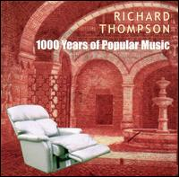 Richard Thompson — 1000 Years of Popular Music