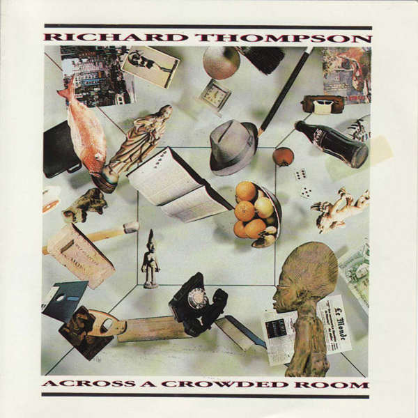 Richard Thompson — Across a Crowded Room