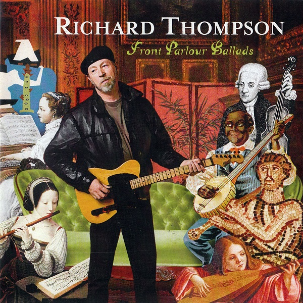 Richard Thompson — Front Parlour Ballads