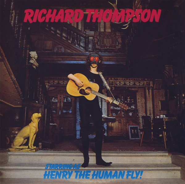 Richard Thompson — Henry the Human Fly