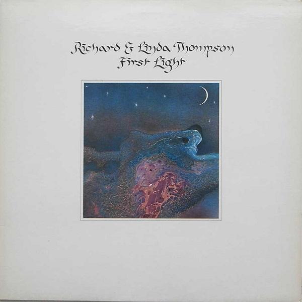 Richard and Linda Thompson — First Light