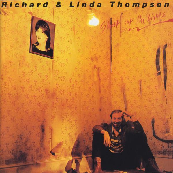 Richard and Linda Thompson — Shoot out the Lights