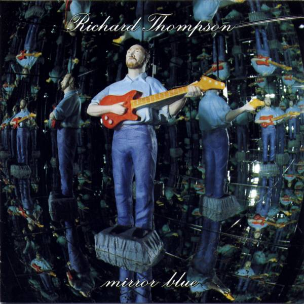 Richard Thompson — Mirror Blue