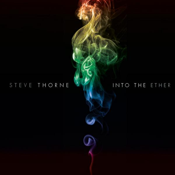 Steve Thorne — Into the Ether