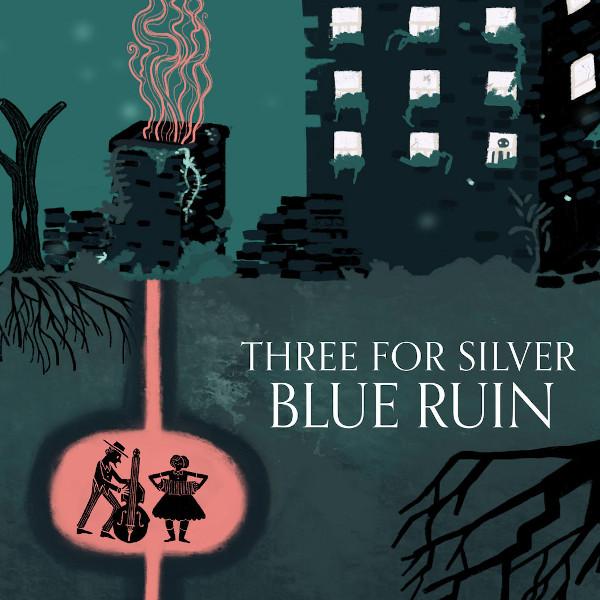 Three for Silver — Blue Ruin