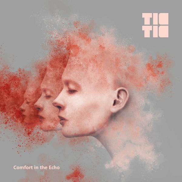 Tic Toc — Comfort in Echo