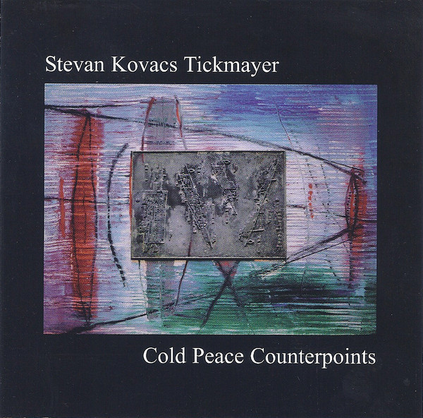 Stevan Kovacs Tickmayer — Cold Peace Counterpoints