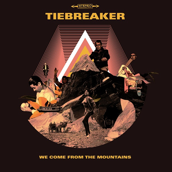 Tiebreaker — We Come from the Mountains