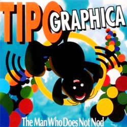 Tipographica — The Man Who Does Not Nod
