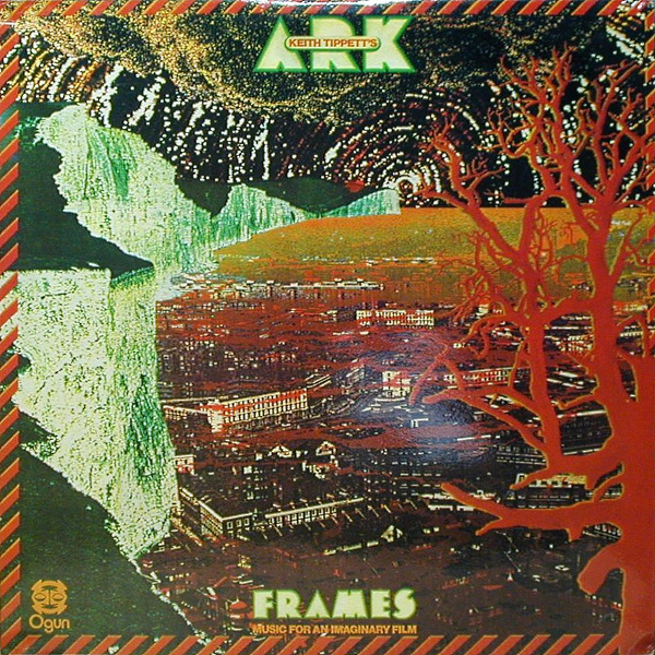 Keith Tippett's Ark — Frames - Music for an Imaginary Film