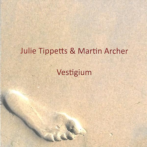 Julie Tippetts & Martin Archer — Vestigium