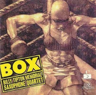 The Billy Tipton Memorial Saxophone Quartet — Box