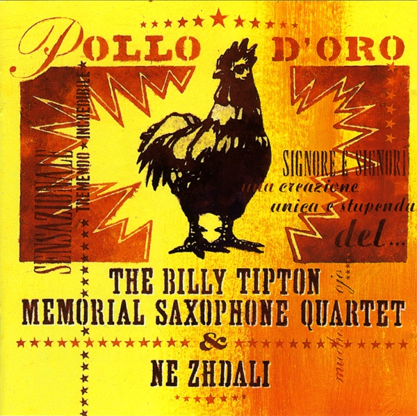 The Billy Tipton Memorial Saxophone Quartet & Ne Zhdali — Pollo d'Oro