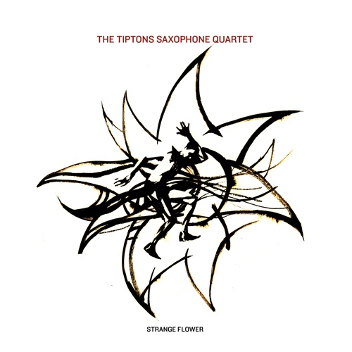 The Tiptons Saxophone Quartet — Strange Flower