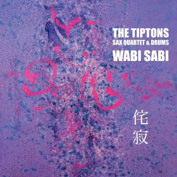 The Tiptons — Wabi Sabi