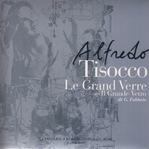 Alfredo Tisocco — Le Grand Verre