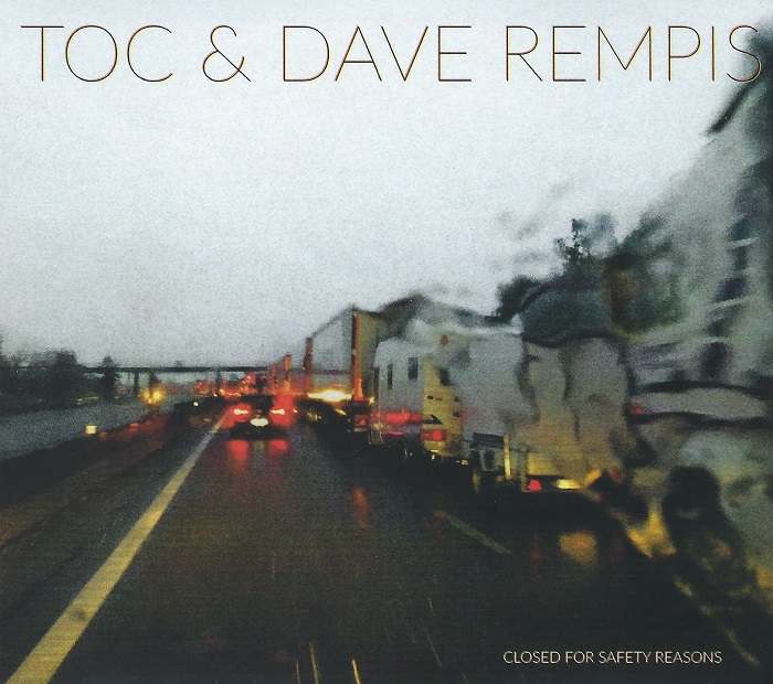 TOC & Dave Rempis — Closed for Safety Reasons