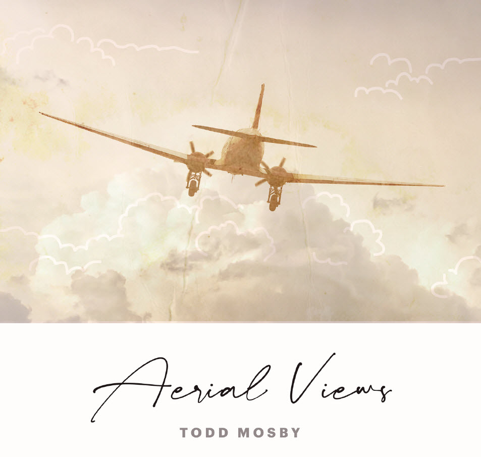 Todd Mosby — Aerial Views