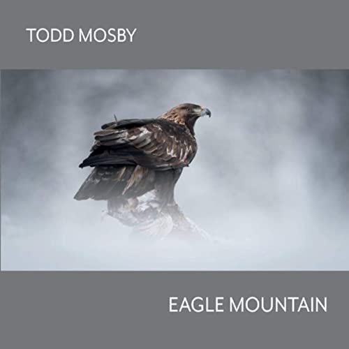 Todd Mosby — Eagle Mountain