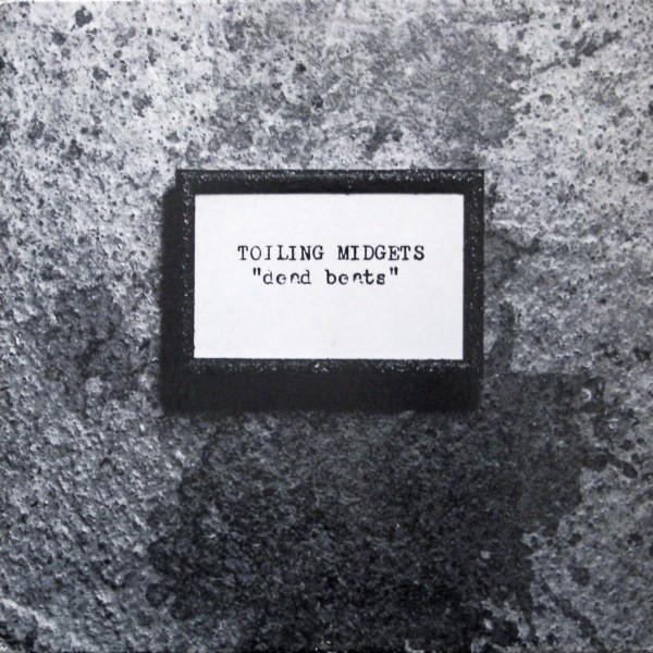 Toiling Midgets — Dead Beats