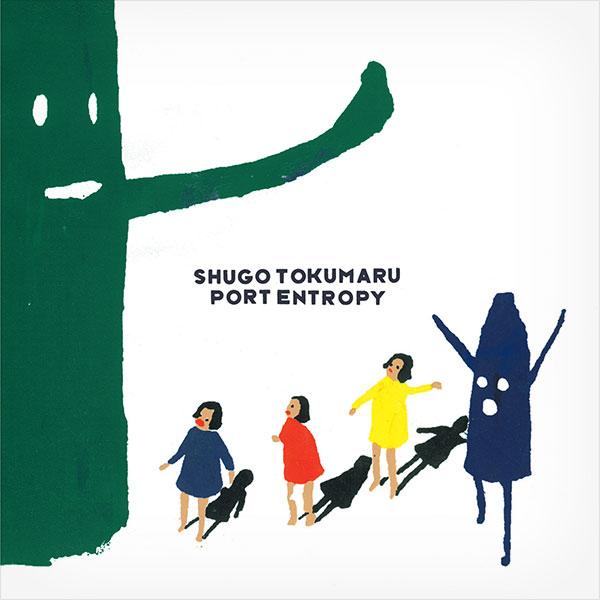 Shugo Tokumaru — Port Entropy