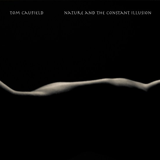 Tom Caufield — Nature and the Constant Illusion