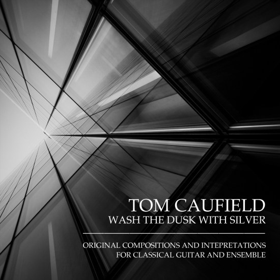 Tom Caufield — Wash the Dusk with Silver