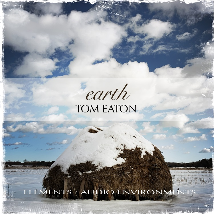 Tom Eaton — Elements: Audio Environments Part Two: Earth