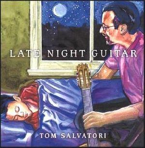 Tom Salvatori — Late Night Guitar