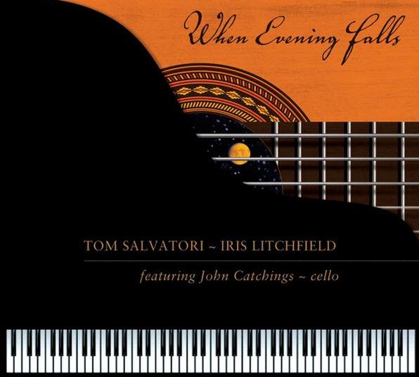 Tom Salvatori & Iris Litchfield — When Evening Falls