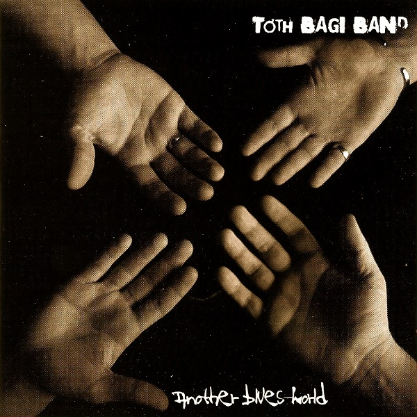 Tóth Bagi Band — Another Blues World