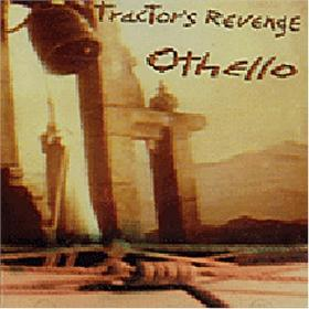 The Tractor's Revenge — Othello