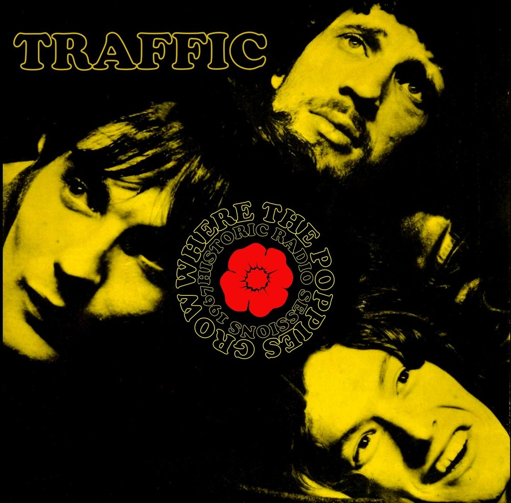Traffic — Where the Poppies Grow - Historic Radio Sessions 1967
