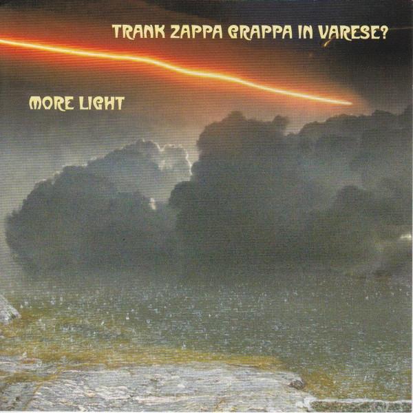 Trank Zappa Grappa in Varese? — More Light