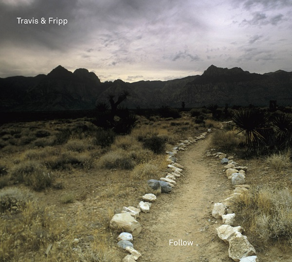 Travis & Fripp — Follow