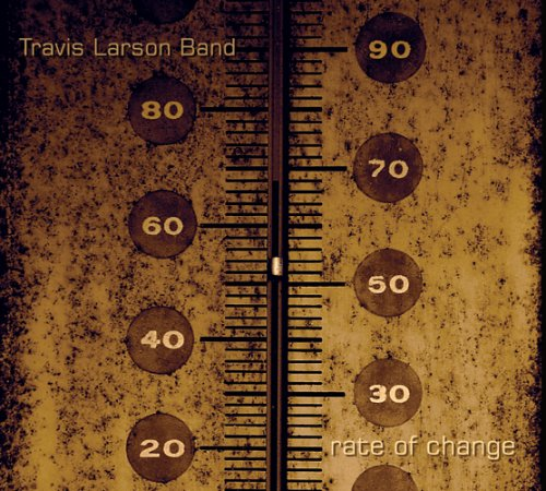 Travis Larson Band — Rate of Change
