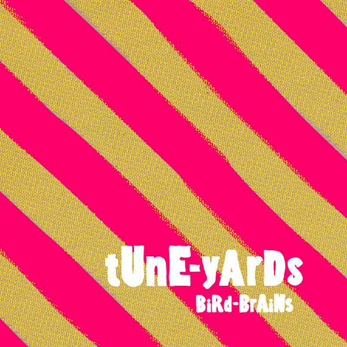 Tune-Yards — Bird-Brains
