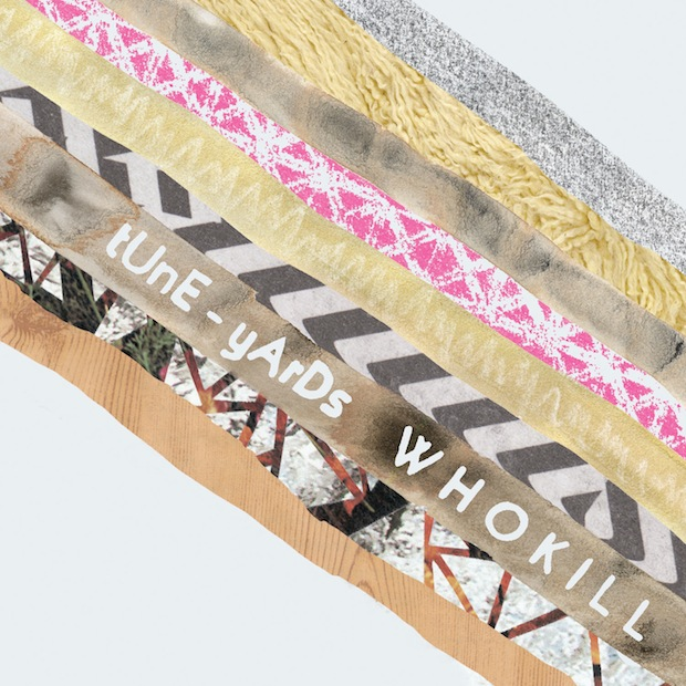 Tune-Yards — Whokill