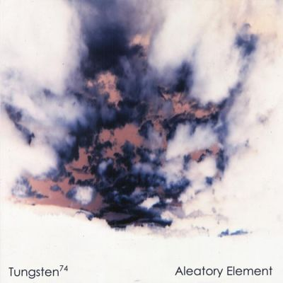 Tungsten 74 — Aleatory Element