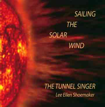 The Tunnel Singer — Sailing the Solar Wind