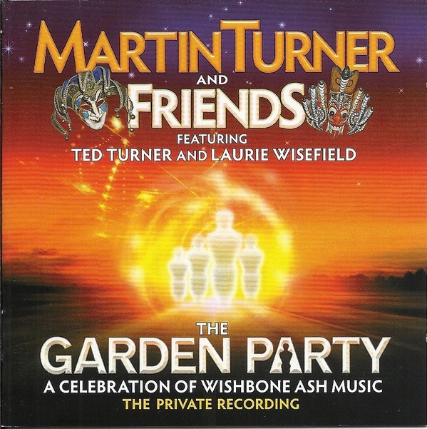Martin Turner and Friends — The Garden Party