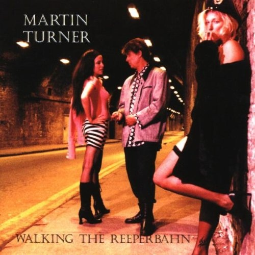 Martin Turner — Walking the Reeperbahn