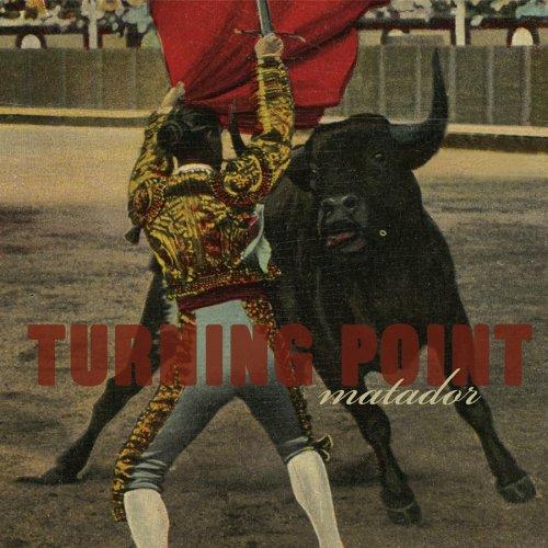 Turning Point — Matador