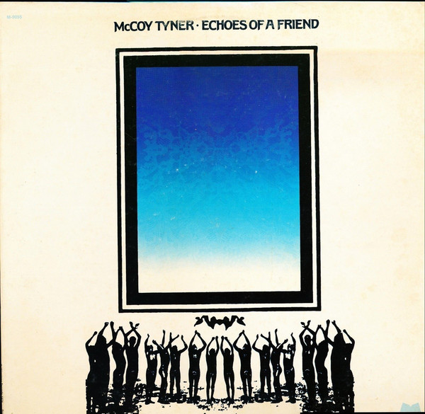 McCoy Tyner — Echoes of a Friend